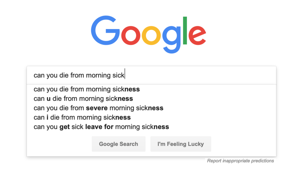 "Google search with the text ""can you die from morning sickness"""